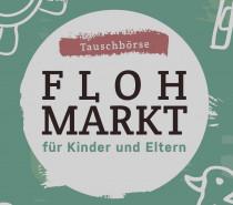Tauschbörse – Flohmarkt für Kinder und Eltern